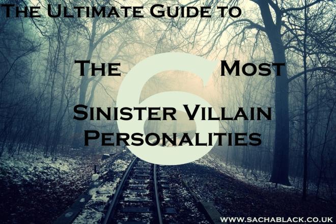 6 Sinister Villain Personalities
